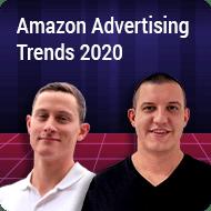 Episode 2 – Amazon Advertising Trends 2020