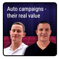 Episode 6 – Auto campaigns – their real value